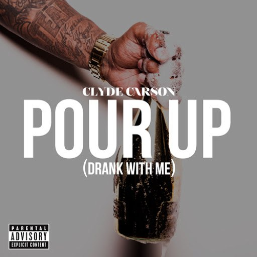 Clyde Carson альбом Pour Up (Drank With Me)