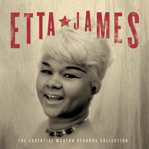 Etta James альбом The Essential Modern Records Collection