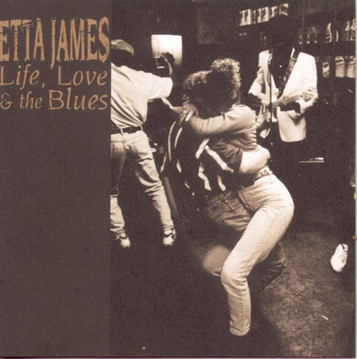 Etta James альбом Life, Love & The Blues