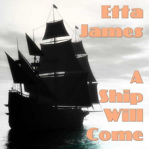 Etta James альбом A Ship Will Come
