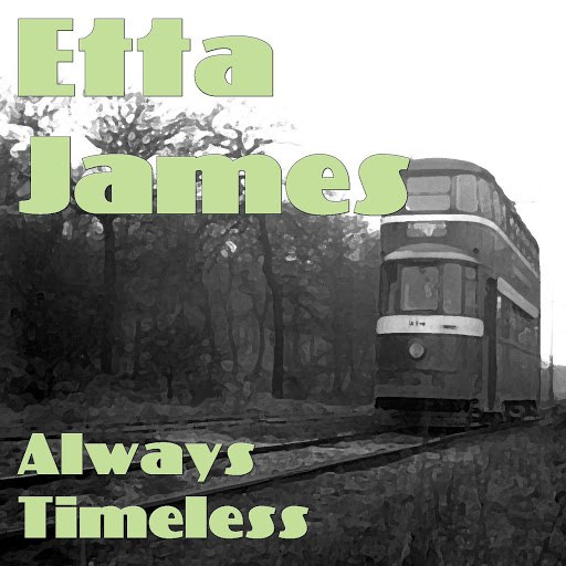 Альбом Etta James Always Timeless