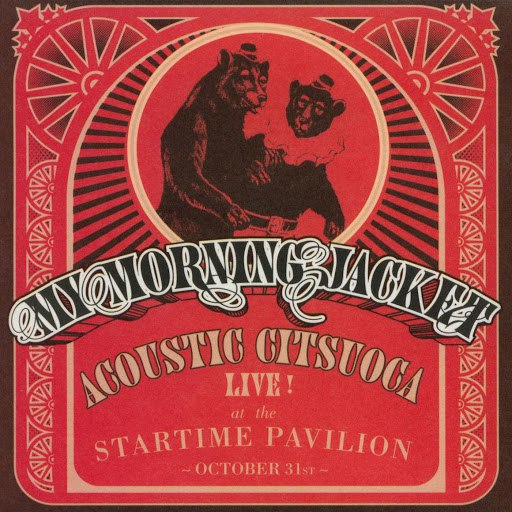 My Morning Jacket альбом Acoustic Citsuoca