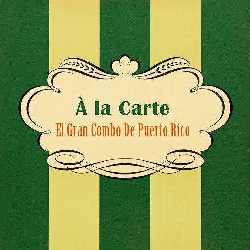 El Gran Combo de Puerto Rico альбом À La Carte