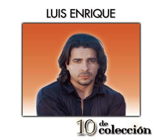 Luis Enrique альбом 10 De Colección