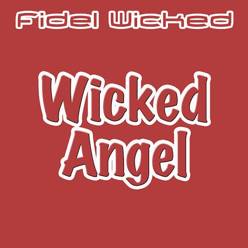 Fidel Wicked альбом Wicked Angel