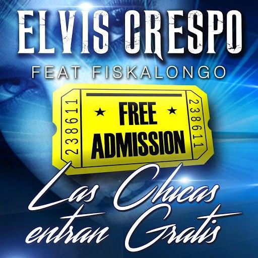 Elvis Crespo альбом Las Chicas Entran Gratis (feat. Fiskalongo)