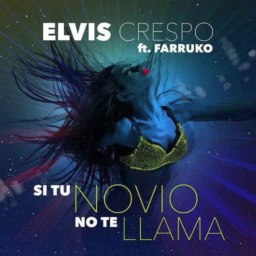 Elvis Crespo альбом Si Tu Novio No Te Llama (feat. Farruko)