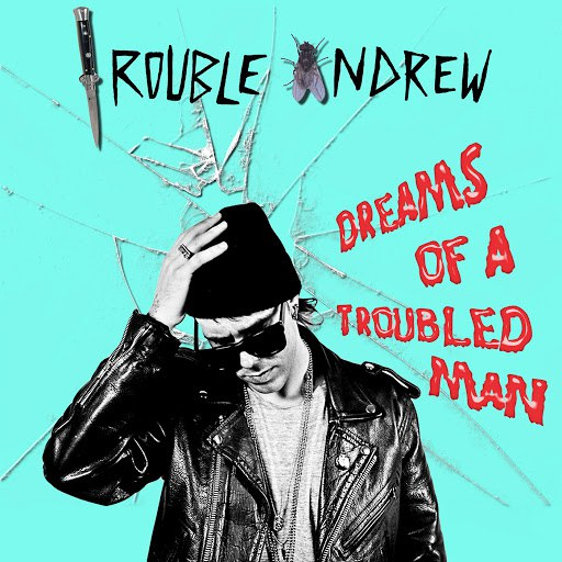 Trouble Andrew альбом Dreams of a Troubled Man