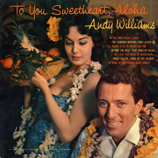 Andy Williams альбом To You Sweetheart, Aloha