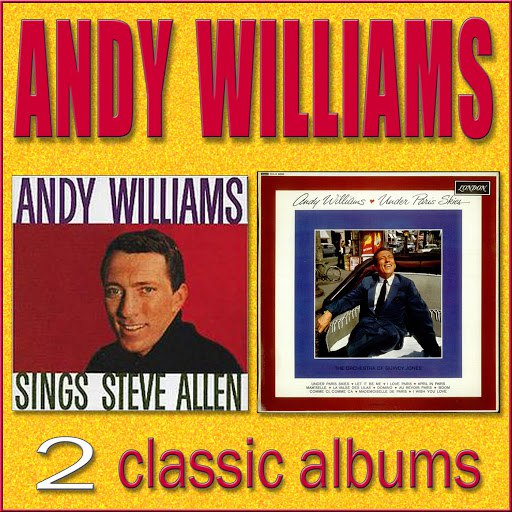 Andy Williams альбом Sings Steve Allen / Under Paris Skies