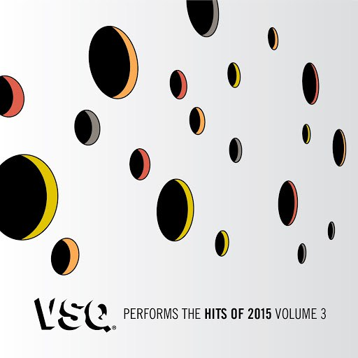 Vitamin String Quartet альбом VSQ Performs the Hits of 2015 Vol. 3