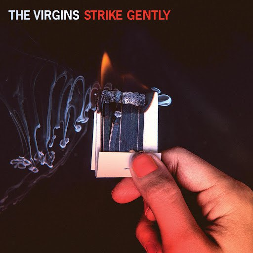 the virgins альбом Strike Gently