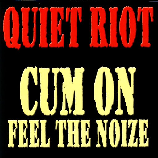 Quiet Riot альбом Cum On Feel The Noize
