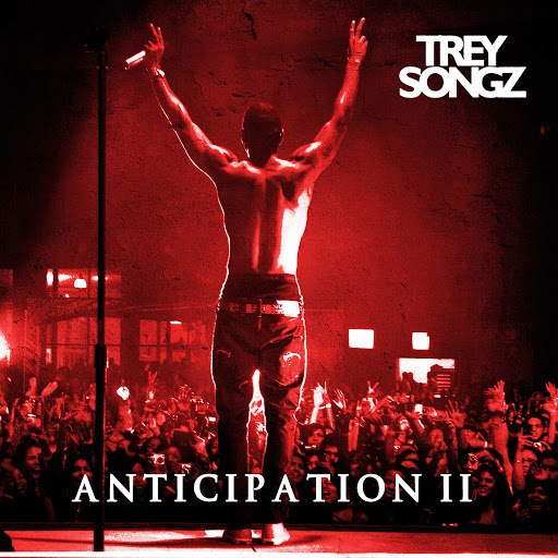 Trey Songz альбом Anticipation II