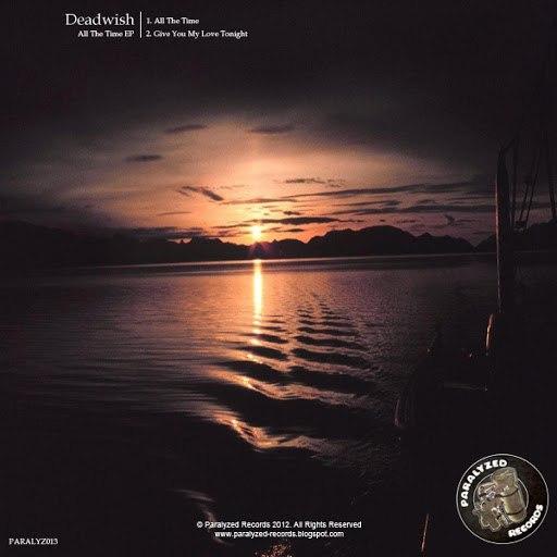 Deadwish альбом All The Time EP