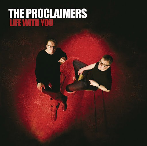 The Proclaimers альбом Life With You