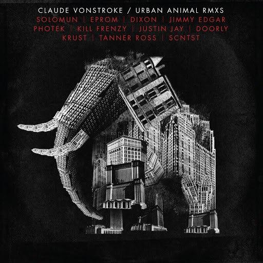 Claude Vonstroke альбом Urban Animal (Remixes)