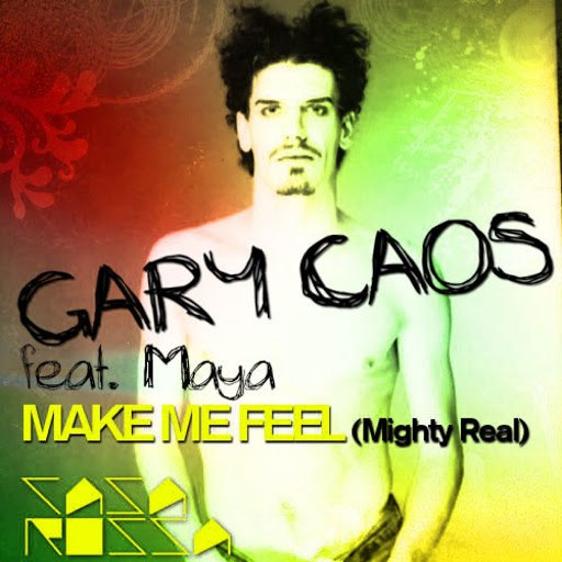 Gary Caos альбом Make Me Feel (Mighty Real) [feat. Maya]