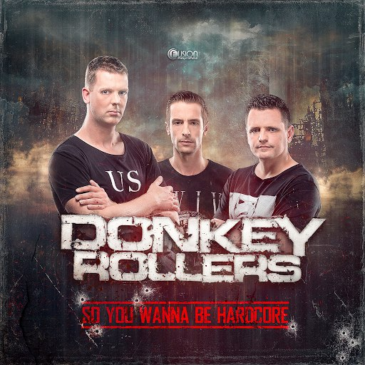 Donkey Rollers альбом So You Wanna Be Hardcore