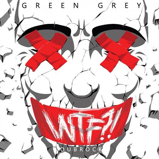 Green Grey альбом WTF?!