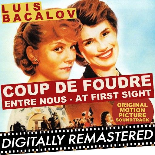 Luis Bacalov альбом Coup de Foudre - Entre Nous - At First Sight (Original Motion Picture Soundtrack)