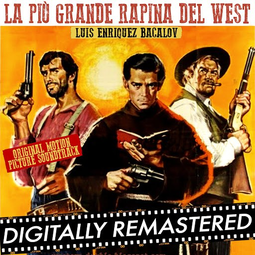 Luis Bacalov альбом La Più Grande Rapina del West (Original Motion Picture Soundtrack)