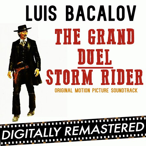 Luis Bacalov альбом The Grand Duel - Storm Rider (Original Motion Picture Soundtrack) - Remastered