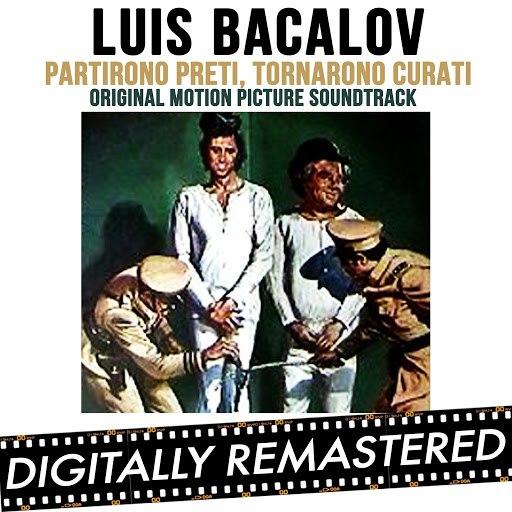 Luis Bacalov альбом Partirono Preti, Tornarono Curati (Original Motion Picture Soundtrack)