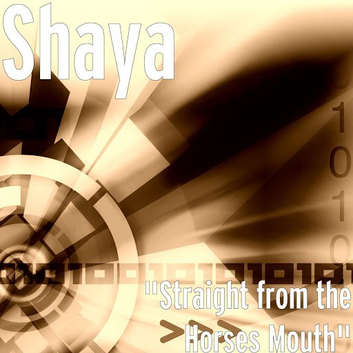 "Shaya альбом ""Straight from the Horses Mouth"""