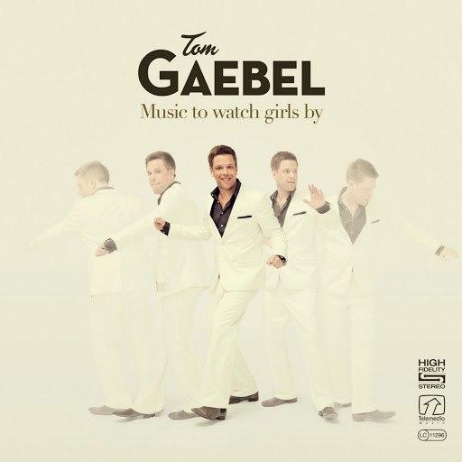 Tom Gaebel альбом Music To Watch Girls By