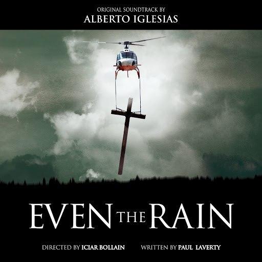 Alberto Iglesias альбом Even the Rain (Original Motion Picture Soundtrack)