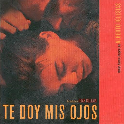 Alberto Iglesias альбом Te Doy Mis Ojos (BSO)