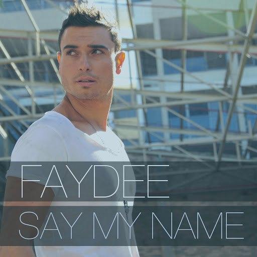 Faydee альбом Say My Name