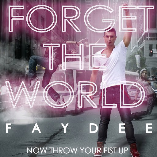 Faydee альбом Forget the World (FML)