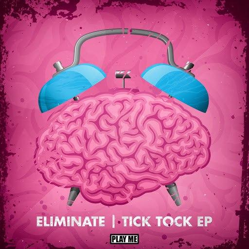 Eliminate альбом Tick Tock EP