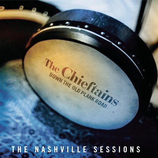 The Chieftains альбом Down The Old Plank Road: The Nashville Sessions
