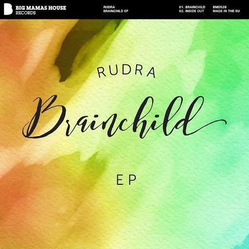 Rudra альбом Brainchild EP