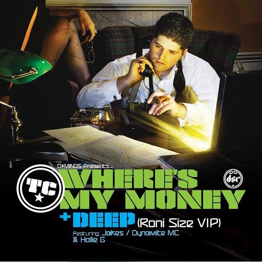 TC альбом Where's My Money / Deep (Roni Size VIP)
