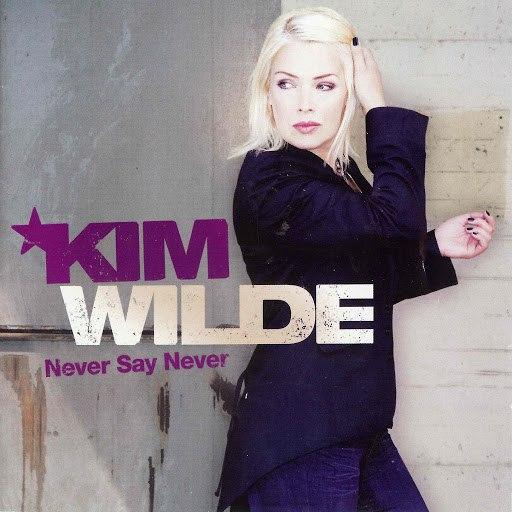 Kim Wilde альбом Never Say Never