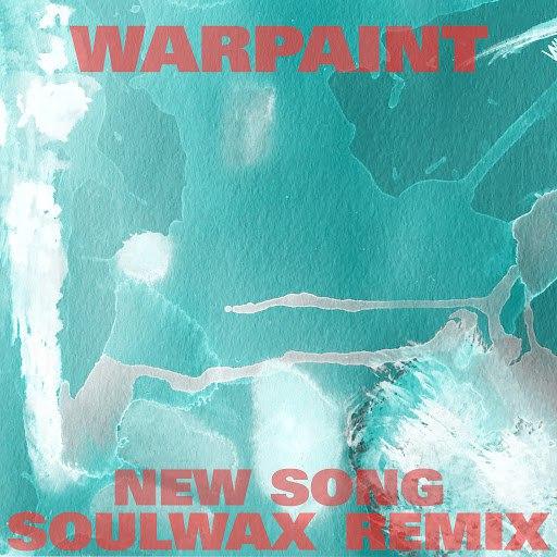 Warpaint альбом New Song (Soulwax Remix)