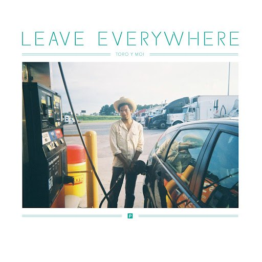 Toro Y Moi альбом Leave Everywhere