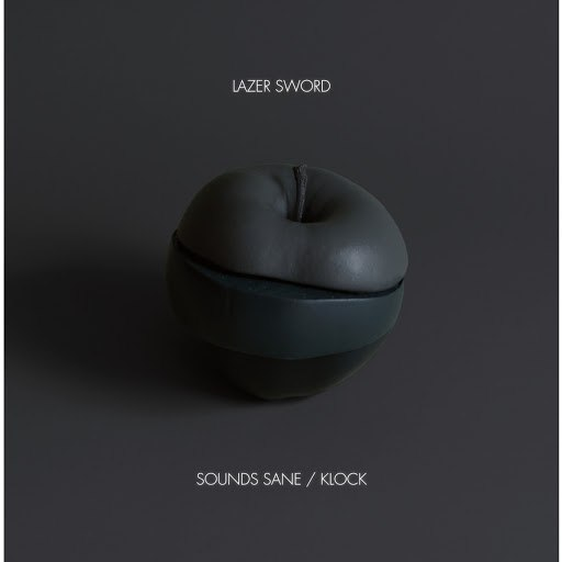 Lazer Sword альбом Sounds Sane / Klock