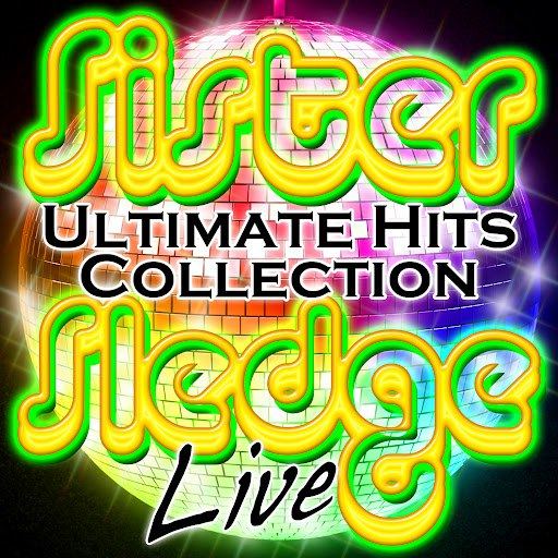 Sister Sledge альбом Ultimate Hits Collection Live