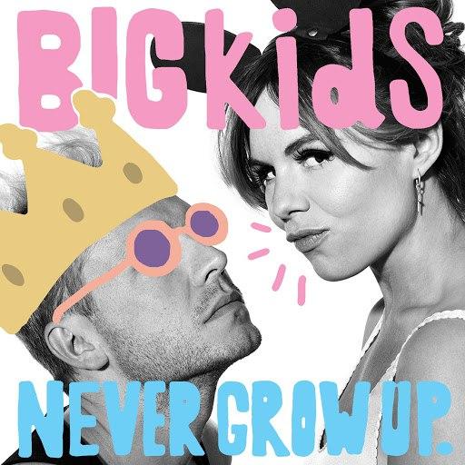 BIGkids альбом Never Grow Up