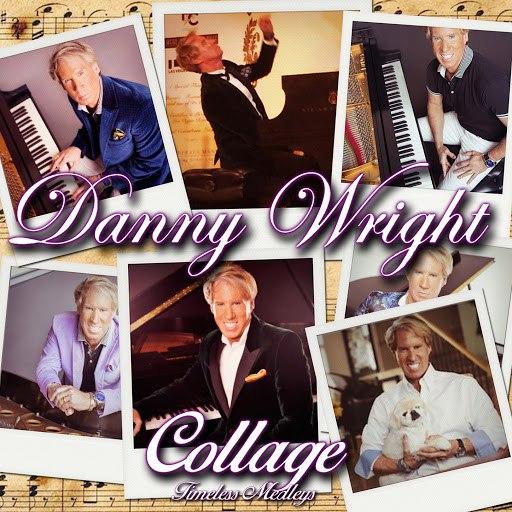 Danny Wright альбом Collage: Timeless Medleys
