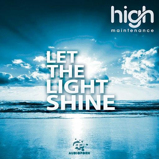 High Maintenance альбом Let The Light Shine