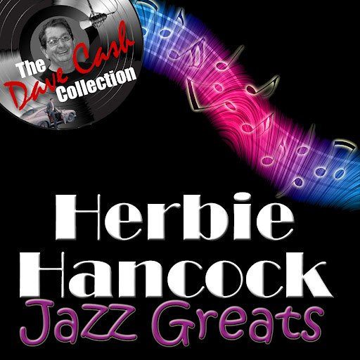 Herbie Hancock альбом Jazz Greats - [The Dave Cash Collection]
