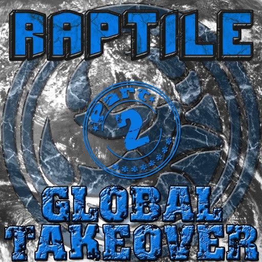 RAPTILE альбом Global Takeover Part 2