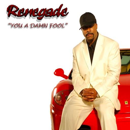 Renegade альбом You A Damn Fool