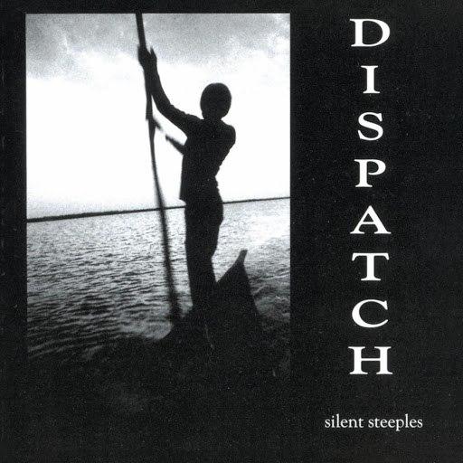 Dispatch альбом Silent Steeples